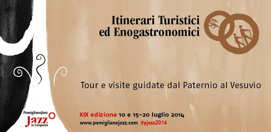Itinerari turistici ed enogastronomici gratuiri al festival Pomigliano Jazz 2014